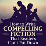 76% Off How to Write Compelling Fiction That Readers Can't Put Down